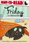 The Scariest Day Ever . . . So Far: Ready-to-Read Level 1 (Friday the Scaredy Cat) Cover Image