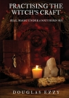 Practising the Witch's Craft: Real Magic Under a Southern Sky Cover Image