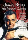 James Bond and Popular Culture: Essays on the Influence of the Fictional Superspy Cover Image