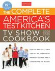 The Complete America's Test Kitchen TV Show Cookbook 2001-2015: Every Recipe from the Hit TV Show with Product Ratings and a Look Behind the Scenes Cover Image