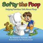 Softy the Poop: Helping Families Talk about Poop Cover Image