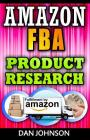 Amazon FBA: Product Research: How to Search Profitable Products to Sell on Amazon: Best Amazon Selling Secrets Revealed: The Amazo Cover Image