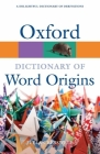 Oxford Dictionary of Word Origins (Oxford Paperback Reference) Cover Image