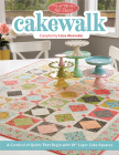 Moda All-Stars - Cakewalk: A Carnival of Quilts That Begin with 10 Layer Cake Squares Cover Image
