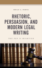 Rhetoric, Persuasion, and Modern Legal Writing: The Pen Is Mightier Cover Image