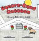 Square-Eyed Raccoon: Home Sweet Home! Cover Image