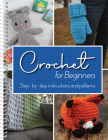 Crochet for Beginners: Step-By-Step Instructions and Patterns Cover Image