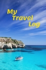 My Travel Log: Diary To Record Your Thoughts, Memory Book, People Who Love To Travel Cover Image