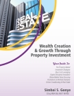 Wealth Creation & Growth Through Property Investment: Property Investment & Development Strategies, Buy To Let, Leveraging & Equity Release, Below Mar Cover Image