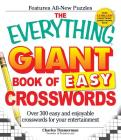 The Everything Giant Book of Easy Crosswords: Over 300 easy and enjoyable crosswords for your entertainment (Everything®) Cover Image