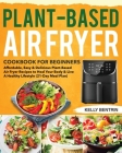 Plant-Based Air Fryer Cookbook for Beginners Cover Image