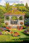 The Corpse in the Gazebo (A Food Blogger Mystery #5) Cover Image