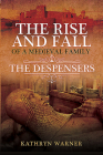 The Rise and Fall of a Medieval Family: The Despensers Cover Image