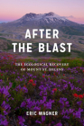 After the Blast: The Ecological Recovery of Mount St. Helens Cover Image