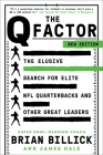 The Q Factor: The Elusive Search for Elite NFL Quarterbacks and Other Great Leaders Cover Image