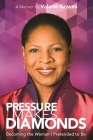 Pressure Makes Diamonds: Becoming the Woman I Pretended to Be Cover Image