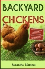 Backyard Chickens: The Complete Guide To Become A Poultry Expert Raising Chickens & Learning Husbandry Practice, Care Hens, Flock Health, Cover Image