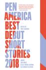 Pen America Best Debut Short Stories 2018: Pen America Best Debut Short Stories Cover Image
