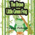 The Brave Little Green Frog Cover Image