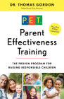 Parent Effectiveness Training: The Proven Program for Raising Responsible Children Cover Image