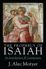 The Prophecy of Isaiah: An Introduction Commentary Cover Image