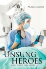 Unsung heroes: Short Stories from a Nurse Cover Image