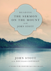 Reading the Sermon on the Mount with John Stott: 8 Weeks for Individuals or Groups (Reading the Bible with John Stott) Cover Image