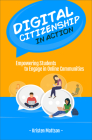 Digital Citizenship in Action: Empowering Students to Engage in Online Communities Cover Image