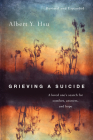Grieving a Suicide: A loved one's search for comfort, answers, and hope Cover Image