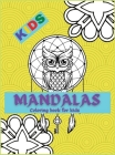 Mandala Coloring book for KIDS: Activity Book for Children, Beautiful Big Mandalas to color, Beginners Mandala Collection, Fun, Easy, For Kids Ages 4- Cover Image