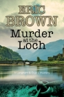 Murder at the Loch: A Traditional Murder Mystery Set in 1950s Scotland Cover Image