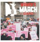 Women's March Idaho: Images from the Largest Protest in Idaho's History Cover Image