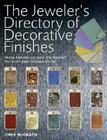 The Jeweler's Directory of Decorative Finishes: From Enameling and Engraving to Inlay and Granulation Cover Image