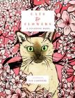 Cats & Flowers: A Coloring Book Cover Image