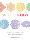 Sacred Chakras: Understand Your Chakras and How to Harness Their Power Cover Image