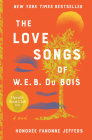 The Love Songs of W.E.B. Du Bois: A Novel Cover Image