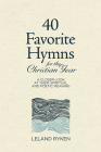 40 Favorite Hymns for the Christian Year: A Closer Look at Their Spiritual and Poetic Meaning Cover Image