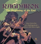 Ragnarok: The Beginning of the End - Classic Stories from Norse Mythology Grade 3 - Children's Folk Tales & Myths Cover Image