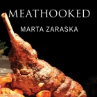 Meathooked Lib/E: The History and Science of Our 2.5-Million-Year Obsession with Meat Cover Image