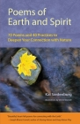 Poems of Earth and Spirit: 70 Poems and 40 Practices to Deepen Your Connection With Nature Cover Image