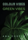 Green Vibes: The author is a backpacker who started to travel the world alone to bond better with the Earth. She brought with himse Cover Image