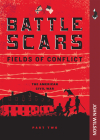 Battle Scars: The American Civil War, Part Two (Fields of Conflict) Cover Image