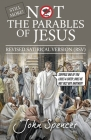 Still More Not the Parables of Jesus: Revised Satirical Version (Not the Bible) Cover Image