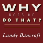 Why Does He Do That? Lib/E: Inside the Minds of Angry and Controlling Men Cover Image