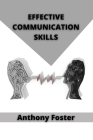 Effective Communication Skills: Learn how to persuade with communication tips and tricks Cover Image