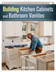 Building Kitchen Cabinets and Bathroom Vanities Cover Image
