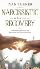 Narcissistic Abuse Recovery: Understanding Narcissism And Recovering From Narcissistic Abuse Cover Image