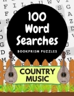 100 Word Searches: Country Music: Addictive, Large-Print Word Puzzles for Classic Country Music Fans Cover Image