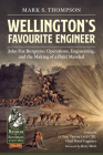 Wellington's Favourite Engineer: John Fox Burgoyne: Operations, Engineering, and the Making of a Field Marshal (From Reason to Revolution) Cover Image