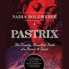 Pastrix Lib/E: The Cranky, Beautiful Faith of a Sinner & Saint (New Edition) Cover Image